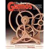 Big Book of Gizmos & Gadgets: Expert Advice and 15 All-Time Favorite Projects and Patterns (Fox Chapel Publishing) Step-by-St
