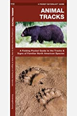 Animal Tracks: A Folding Pocket Guide to the Tracks & Signs of Familiar North American Species (Wildlife and Nature Identification) Pamphlet