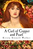 A Curl of Copper and Pearl
