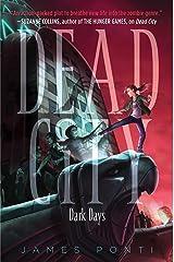 Dark Days (Dead City Book 3) Kindle Edition