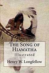 The Song of Hiawatha: Illustrated