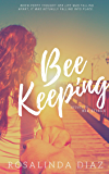 Bee Keeping: What's next when the person you said goodbye to is the only one you want? (Bee Stings Book 2)