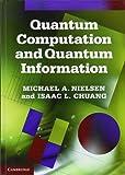 Quantum Computation and Quantum Information: 10th Anniversary Edition.