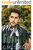 My Forever (A Steele Fairy Tale Book 3)