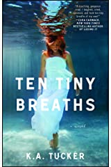 Ten Tiny Breaths: A Novel (The Ten Tiny Breaths Series Book 1) Kindle Edition