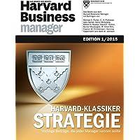 Harvard Business Manager Edition 1/2015: Harvard-Klassiker Strategie