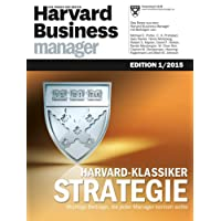 Harvard Business Manager Edition 1/2015: Harvard-Klassiker Strategie