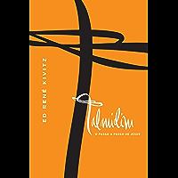 Talmidim: O passo a passo de Jesus