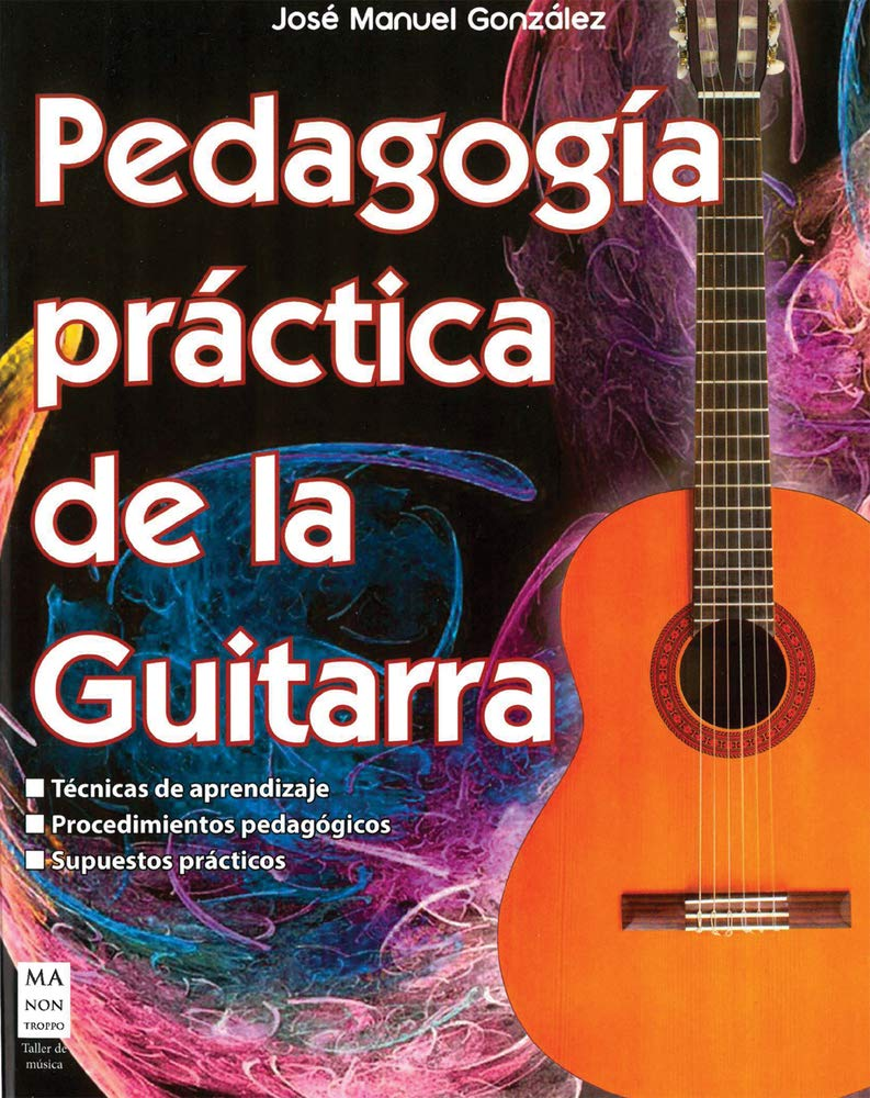 Pedagogía Práctica De La Guitarra: Técnicas de aprendizaje ...