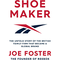 Shoemaker: The Untold Story of the British Family Firm that Became a Global Brand (English Edition)