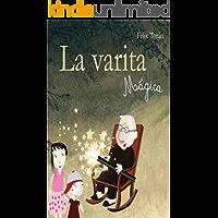 La varita mágica: Un divertido libro que enseña la Ley de la Atracción a los niños