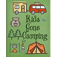 Kids Gone Camping: Perfect  Journal/Camping Diary or Gift for Campers: Over 120 Pages with Prompts for Writing: Capture Memories : Camping Gift:  A great gift idea!  Kids love to Camp