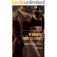10 Hardcore Taboo Sex Stories: Highly Erotic Short Stories