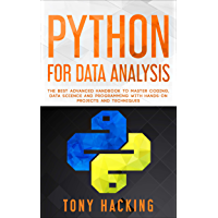 Python for Data Analysis: The Best Advanced Handbook to Master Coding, Data Science and Programming with Hands-On Projects and Techniques (English Edition)
