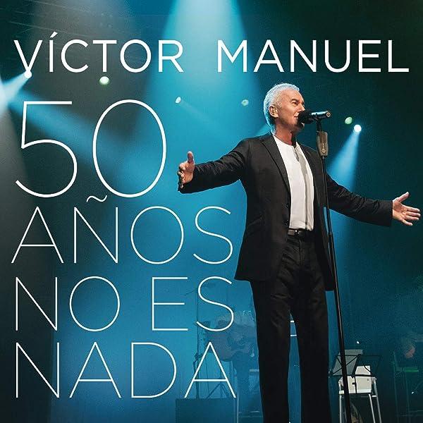 50 Años No Es Nada (En Directo) de Victor Manuel en Amazon Music ...