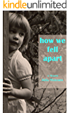 How We Fell Apart (A Memoir of Abuse)