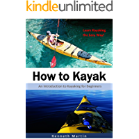 How to Kayak: An Introduction to Kayaking for Beginners