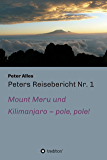 Peters Reisebericht Nr. 1: Mount Meru und Kilimanjaro - pole, pole!