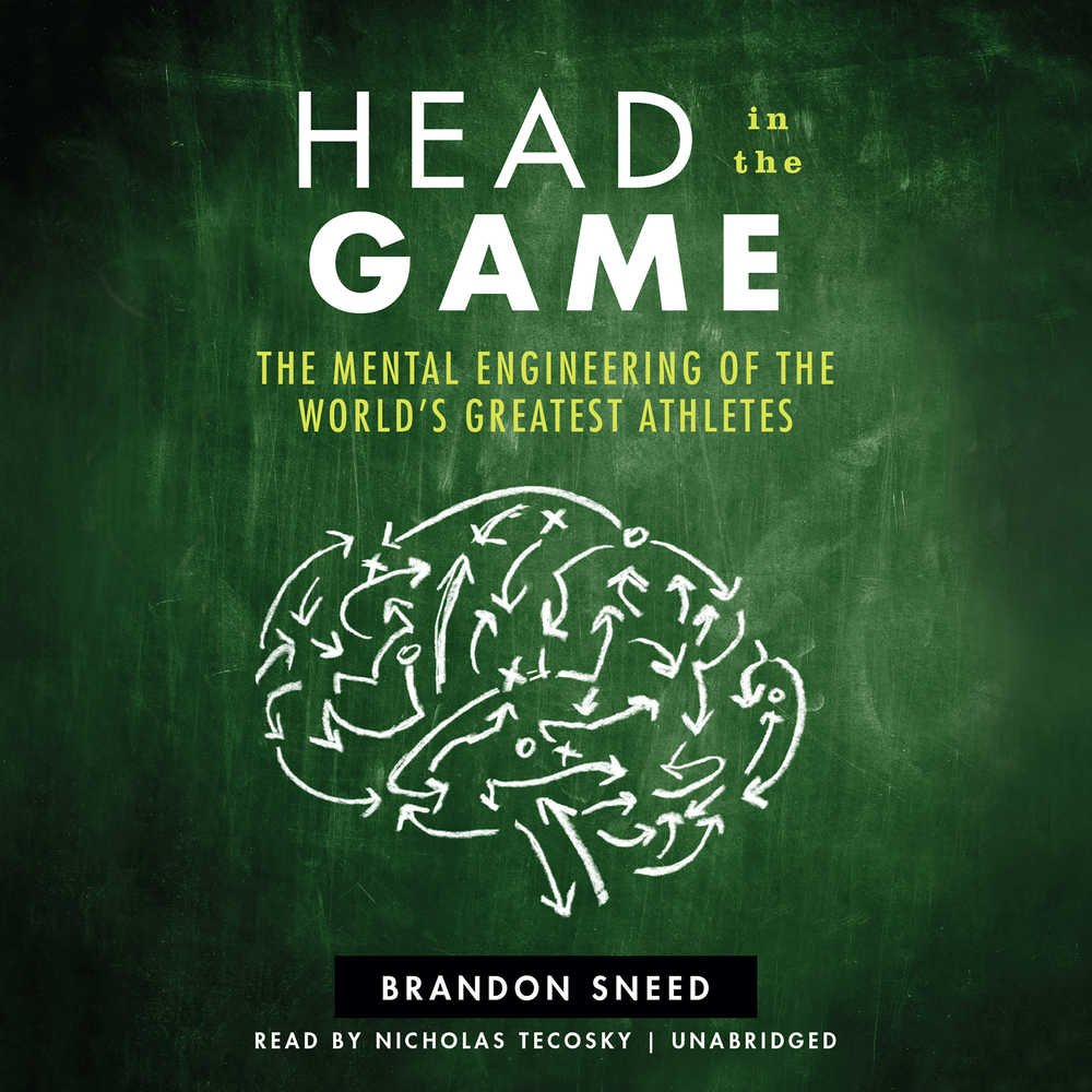 Head in the Game: The Mental Engineering of the World's Greatest Athletes pdf