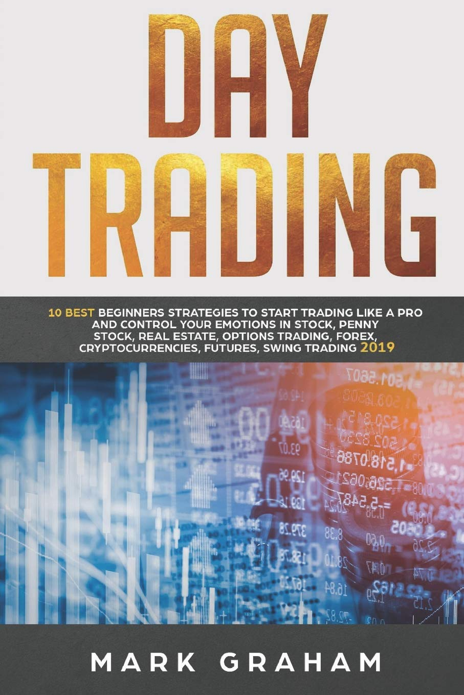 Best Stocks For Swing Trading 2020 Day Trading: 10 Best Beginners Strategies to Start Trading Like A