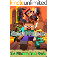 Minecraft Dungeons Full Tips and Tricks - Maps - Weapon - The Ultimate Book For Minecrafters book cover