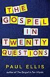 The Gospel in Twenty Questions (Hypergrace)