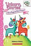 Bo's Magical New Friend: A Branches Book (Unicorn Diaries #1