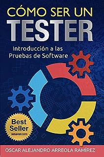 Cómo ser un Tester: Introducción a las Pruebas de Software (Spanish Edition)