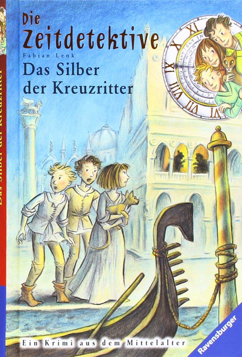 Das Silber der Kreuzritter (Die Zeitdetektive, Band 9)