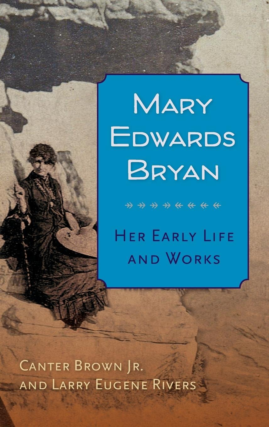 Mary Edwards Bryan: Her Early Life and Works pdf epub