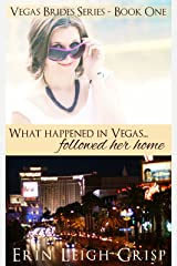 What Happened in Vegas Followed Her Home (Vegas Brides Book 1) Kindle Edition