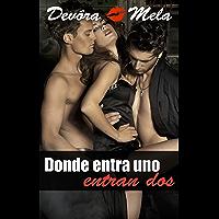 Donde entra uno, entran dos: Un Cuento Corto y Caliente (Spanish Edition)