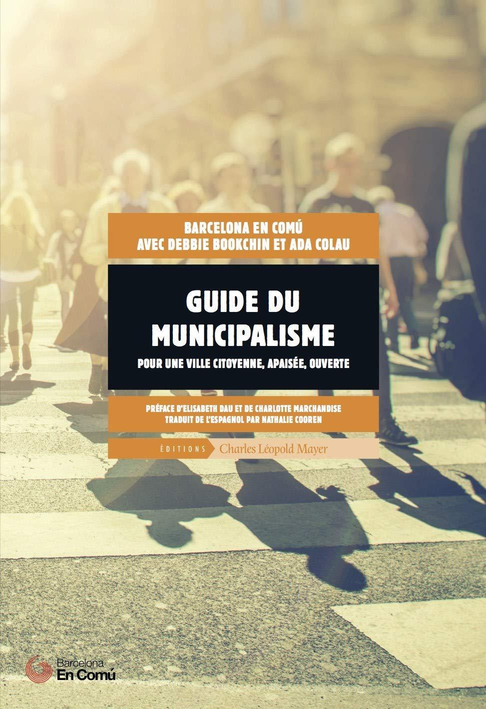 Guide du municipalisme pour une ville citoyenne, apaisée, ouverte