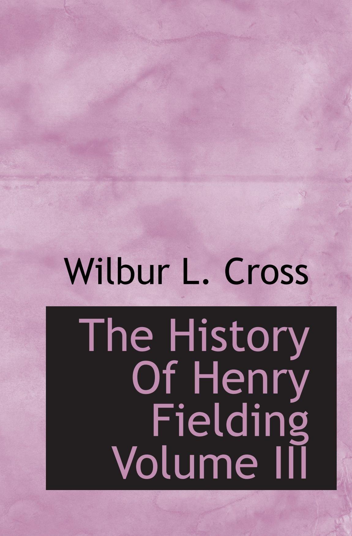 The History Of Henry Fielding Volume III PDF