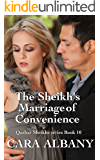 The Sheikh's Marriage Of Convenience (Qazhar Sheikhs series Book 10)
