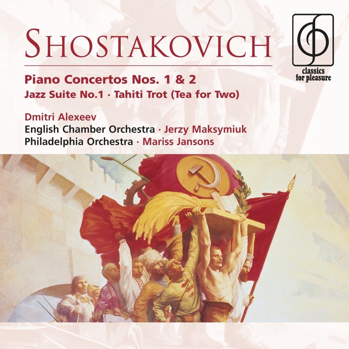 Shostakovich: Piano Concertos Nos. 1 & 2; Jazz Suite No. 1; Tahiti Trot (Tea for Two)
