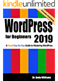 WordPress for Beginners 2019: A Visual Step-by-Step Guide to Mastering WordPress (Webmaster Series Book 2)