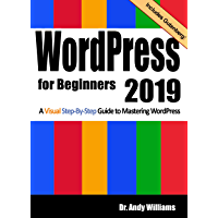 WordPress for Beginners 2019: A Visual Step-by-Step Guide to Mastering WordPress (Webmaster Series Book 2) (English Edition)