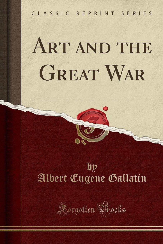 Art and the Great War (Classic Reprint) ebook