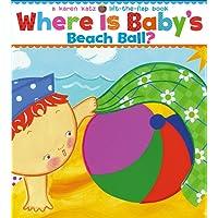 Where Is Baby's Beach Ball?: A Lift-the-Flap Book (Karen Katz Lift-the-Flap Books)