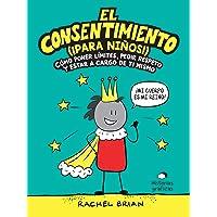 El consentimiento ¡para niños!: Cómo poner límites, pedir respeto y estar a cargo de ti mismo (No Ficción)