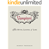 Vampires: The Myths, Legends, and Lore (English Edition)