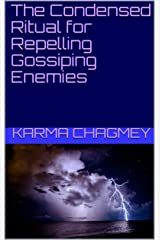 The Condensed Ritual for Repelling Gossiping Enemies Kindle Edition