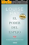 El poder del espejo: Un programa en 21 días para transformar nuestra vida gracias a una técnica muy sencilla: mirarnos al espejo (Crecimiento personal) (Spanish Edition)