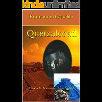 Quetzalcóatl: (El que antes de ser un dios