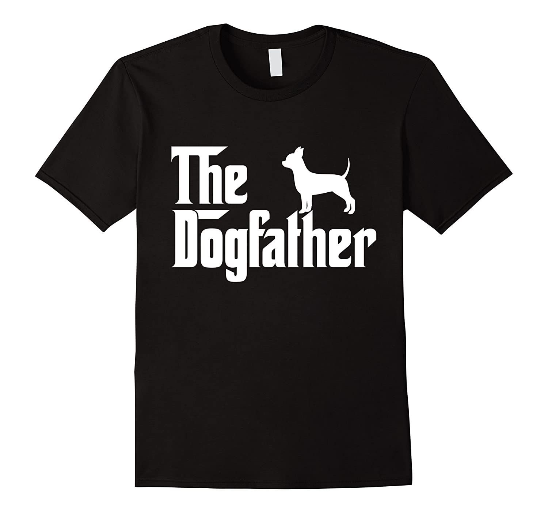 Chihuahua Dog Father T SHIRT The Dogfather