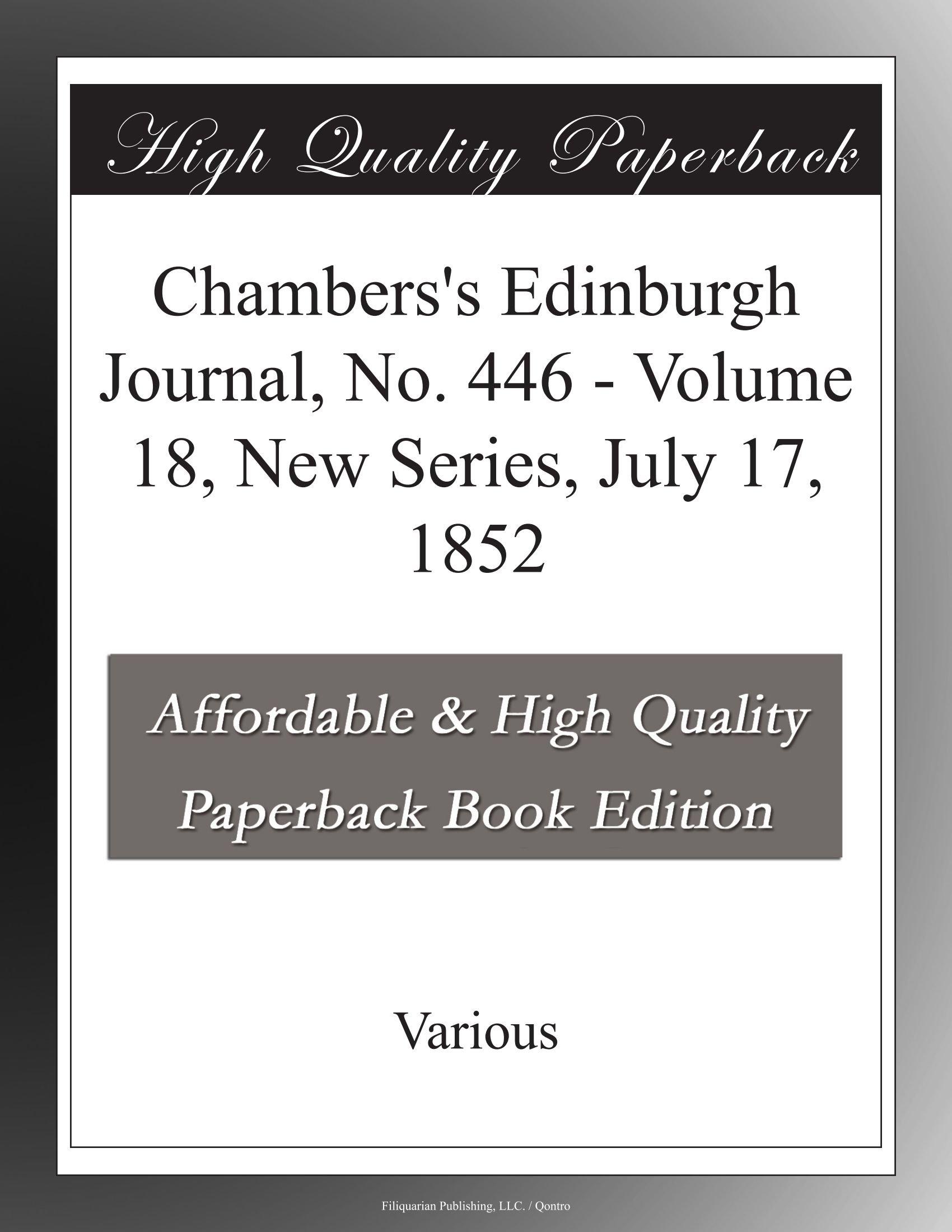 Chambers's Edinburgh Journal, No. 446 - Volume 18, New Series, July 17, 1852 pdf epub