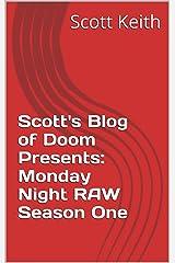 Scott's Blog of Doom Presents: Monday Night RAW Season One Kindle Edition