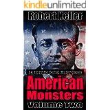 True Crime: American Monsters Vol. 2: 12 Horrific American Serial Killers (Serial Killers US)