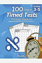 Humble Math - 100 Days of Timed Tests: Division: Grades 3-5, Math Drills, Digits 0-12, Reproducible Practice Problems Paperback